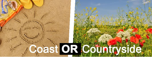Coast or Country holiday cottages?